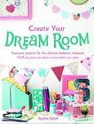 Create Your Dream Room by Sophie Splatt (Paperback, 2014)