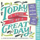 Today Is Going to Be a Great Day 2017 Calendar Workman Publishing (corporate AU