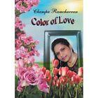 Color of Love by Champa Ramcharran (Hardback, 2013)