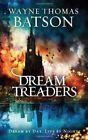 Dreamtreaders by Wayne Thomas Batson (Paperback, 2014)