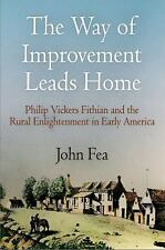 NEW The Way of Improvement Leads Home: Philip Vickers Fithian and the Rural Enli