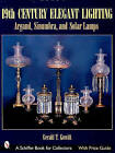 19th Century Elegant Lighting: Argand, Sinumbra and Solar Lamps by Gerald Gowitt (Hardback, 2002)