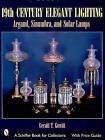 19th Century Elegant Lighting: Argand, Sinumbra and Solar Lamps by Gerald Gowitt (Hardback, 2002)
