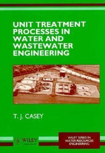 Unit Treatment Processes in Water and Wastewater Engineering