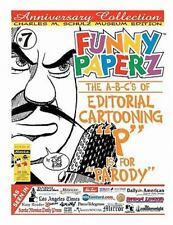 P Is for Parody : The A-B-C's of Editorial Cartooning by Joe King (2011,...