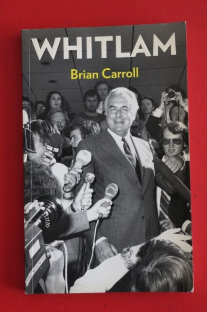 WHITLAM by Brian Carroll - Australian Labor Party (Paperback, 2011)