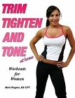 Trim Tighten and Tone by Mark Rogers (Paperback, 2009)