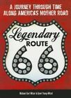 Legendary Route 66: A Journey Through Time Along America's Mother Road by Gyvel Young-Witzel, Michael Karl Witzel (Paperback, 2014)