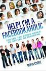 Help! I'm a Facebookaholic: Inside the Crazy World of Social Networking by Tanya Cooke (Paperback, 2011)