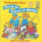 First Time Books: The Berenstain Bears Think of Those in Need by Jan Berenstain and Stan Berenstain (1999, Paperback)