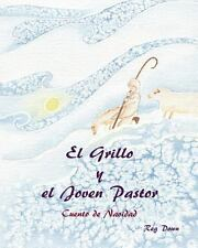 El Grillo y el Joven Pastor : Cuento de Navidad by Reg Down (2013, Paperback)