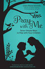 Pray with Me: Seven Simple Ways to Pray with Your Children by Grace Mazza Urbanski (Paperback, 2015)