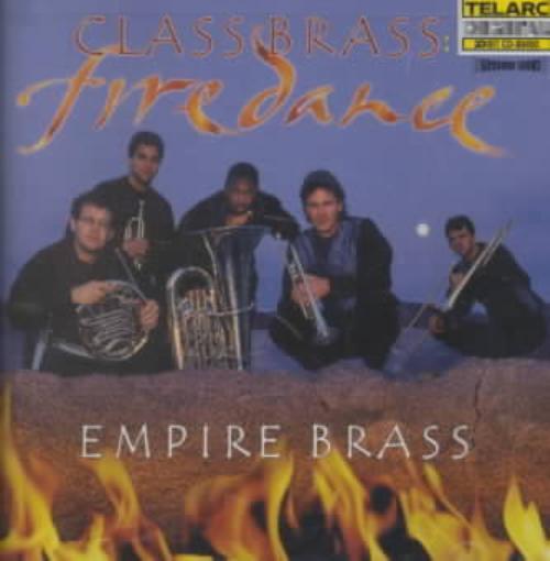 EMPIRE BRASS - CLASS BRASS: FIREDANCE * NEW CD