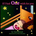 If I Had One Wish for You Tara Herod Authorhouse Paperback 9781420887747