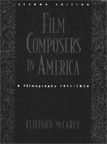 Film Composers in America: A Filmography, 1911-1970