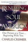 Renewing the Soul of America: One Person at a Time... Beginning with You by Charles Crismier (Paperback / softback, 2002)