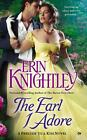 The Earl I Adore: A Prelude to a Kiss Novel von Erin Knightley (2015, Taschenbuch)
