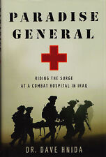 Paradise General : Riding the Surge at a Combat Hospital in Iraq by Dave Hnida (2010, Hardcover)
