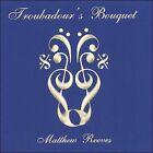 Troubadour's Bouquet (CD, Matthew Reeves)