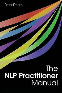 The NLP Practitioner Manual by Peter Freeth (Paperback, 2011)