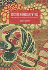 The Silk Weavers of Kyoto: Family and Work in a Changing Traditional Industry by Tamara K. Hareven (Paperback, 2003)
