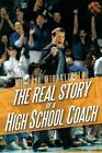 The Real Story of a High School Coach by Michael Miragliuolo 9781478729211