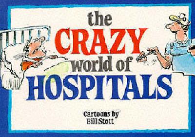 1 of 1 - The Crazy World of Hospitals (Crazy World Ser), Stott, Bill, Very Good Book