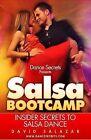 Dance Secrets Presents: Salsa Bootcamp - Insider Secrets to Salsa Dance by David Salazar (Paperback / softback, 2013)