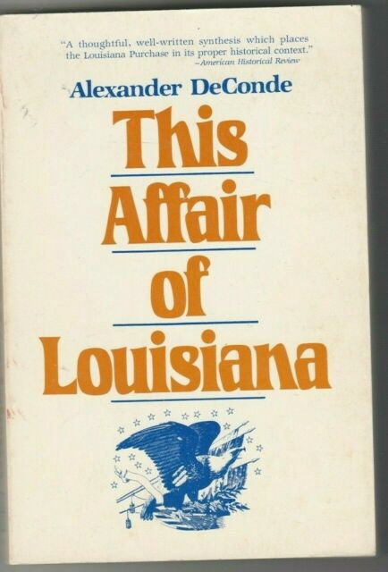 This Affair of Louisiana by Alexander DeConde