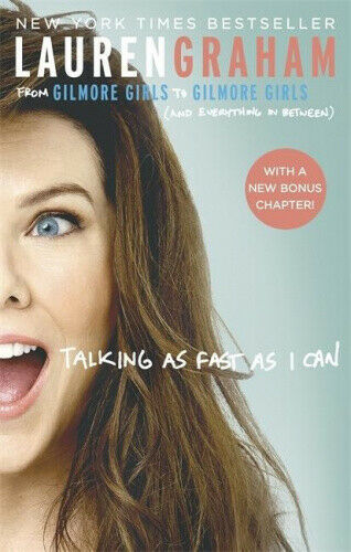 Talking As Fast As I Can: From Gilmore Girls to Gilmore Girls, and Everything