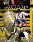 Rodeo Clown by John Hamilton (Hardback, 2015)