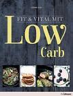 Fit & Vital mit Low Carb von Hanne Juul (2016, Gebundene Ausgabe)
