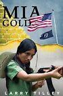 MIA Gold by Larry Tilley (Paperback / softback, 2015)