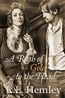A Rush of Gold to the Head - Fortune Out West Series Book One by K L Hemley (Paperback / softback, 2013)