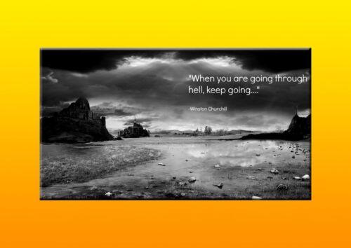 Winston Churchill Quote Going Through Heel Poster Motivation Inspiration Nature