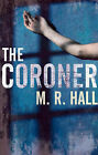 The Coroner by M. R. Hall (Hardback, 2009)