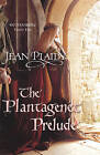 The Plantagenet Prelude: (Plantagenet Saga) by Jean Plaidy (Paperback, 2007)