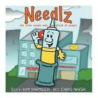 Needlz - The Little Needle Who Was Afraid of People by Kim Yarmuch (Paperback / softback, 2014)
