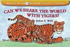 Can We Share the World with Tigers? by Robert E Wells (Hardback, 2012)