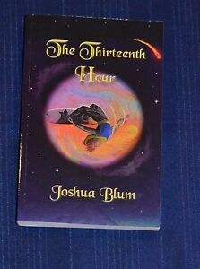 The-Thirteenth-Hour-Joshua-Blum-Signed-New-Book-Full-Color-Edition