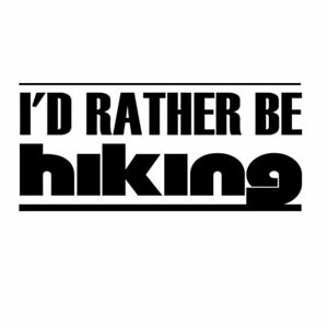 I'D RATHER BE HIKING Car Laptop Wall Sticker k48
