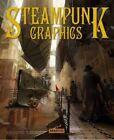 Steampunk Graphics by Graffito Books Ltd (Hardback, 2014)