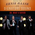 Oh, What a Savior * by Ernie Haase/Signature Sound/Ernie Haase & Signature Sound (CD, Feb-2014, Gaither Music Group)