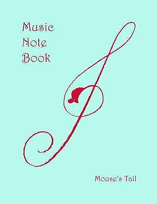 Mouse's Tail Music Notebook : ~ 11 Stave, Both Pages Lined by Name Works...