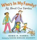 Who's in My Family?: All about Our Families by Robie H Harris (Hardback, 2012)