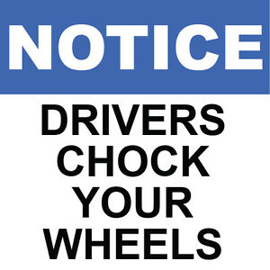 Notice-Drivers-Chock-your-wheels-Decal-8-034-x-8-034