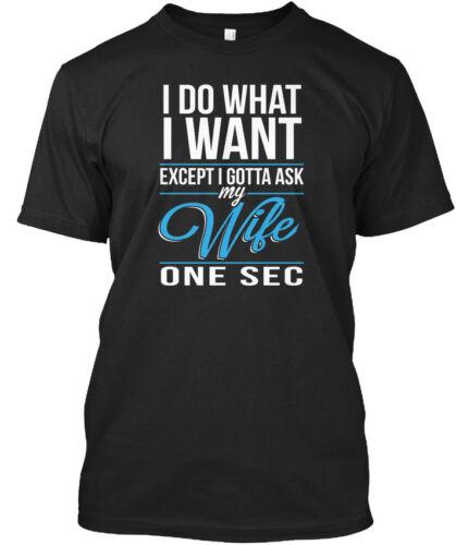 Je fais ce que veulent sauf demande à ma femme-Gotta un sec Standard Unisexe T-Shirt