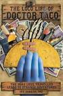 The Loco Life of Doctor Taco by MD Irv Danesh, Irv Danesh MD (Paperback / softback, 2014)