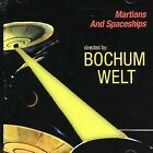 Martians and Spaceships by Bochum Welt (CD, Mar-2004, Phantom Import Distribution)