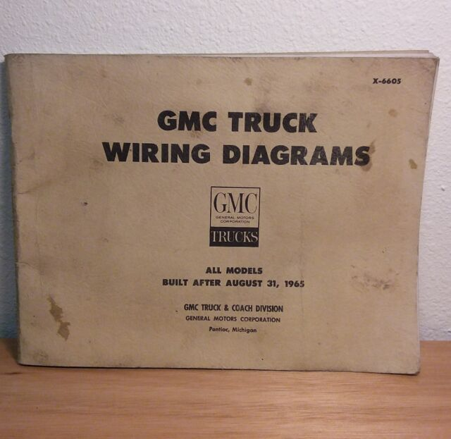 1965 GMC Truck Wiring Diagrams All Models Built After August 31 1965 X-6605